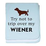 Try Not To Trip Over My Wiener Baby Blanket