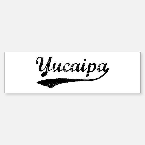 Yucaipa - Vintage Bumper Bumper Bumper Sticker