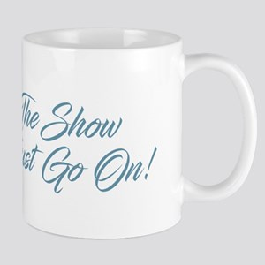 The Show Must Go On Mugs