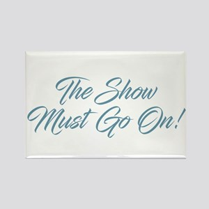 The Show Must Go On Magnets