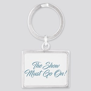 The Show Must Go On Keychains