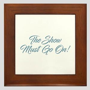 The Show Must Go On Framed Tile