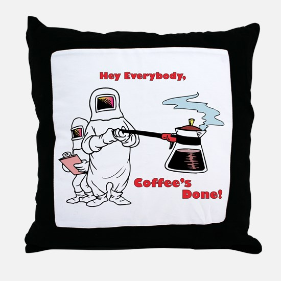 Coffee's Done Throw Pillow