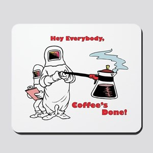Coffee's Done Mousepad