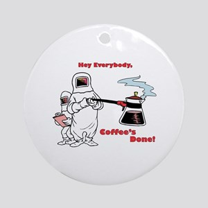 Coffee's Done Ornament (Round)
