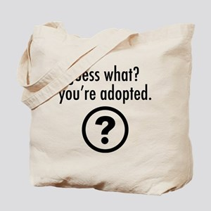 Youre Adopted! Tote Bag