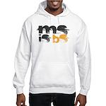 MS is BS (White) Hooded Sweatshirt