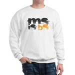 MS is BS (White) Sweatshirt