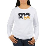 MS is BS (White) Women's Long Sleeve T-Shirt