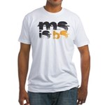 MS is BS (White) Fitted T-Shirt