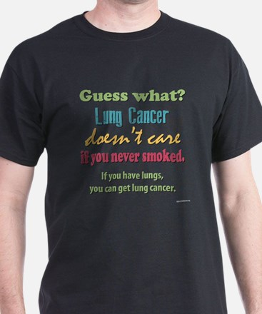 Lung Cancer Doesnt Care T-Shirt