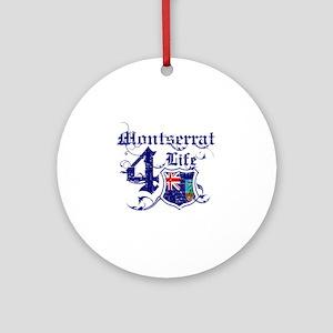 Montserrat for life designs Ornament (Round)