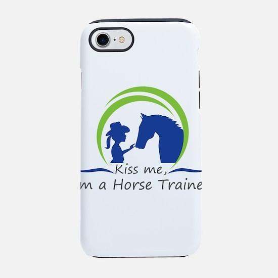 kiss me,im a horse trainer, iPhone 7 Tough Case