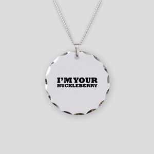 I'm Your Huckleberry Necklace Circle Charm