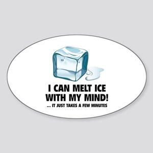 I Can Melt Ice With My Mind Sticker (Oval)