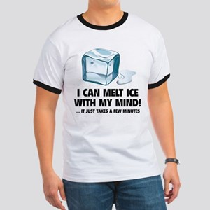 I Can Melt Ice With My Mind Ringer T