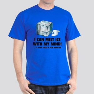 I Can Melt Ice With My Mind Dark T-Shirt