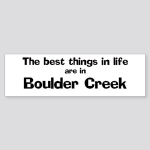 Boulder Creek: Best Things Bumper Sticker