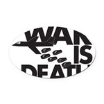 War is Death Oval Car Magnet