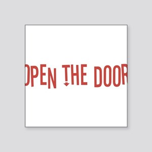 "Open the Door Square Sticker 3"" x 3"""
