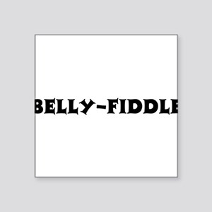 "Belly-Fiddle10 Square Sticker 3"" x 3"""
