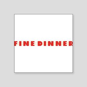 "FineDinner10x8 Square Sticker 3"" x 3"""