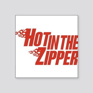 "HotintheZipper10 Square Sticker 3"" x 3"""