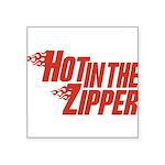 HotintheZipper10 Square Sticker 3