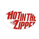 HotintheZipper10 Oval Car Magnet