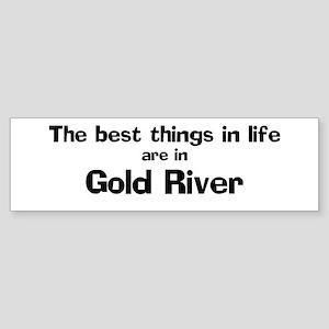 Gold River: Best Things Bumper Sticker