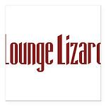 LoungeLizard10 Square Car Magnet 3