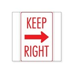Keep Right 10 Square Sticker 3