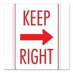 Keep Right 10 Square Car Magnet 3