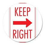 Keep Right 10 Round Car Magnet