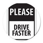 Please Drive 8 Round Car Magnet