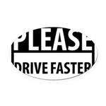 Please Drive 8 Oval Car Magnet