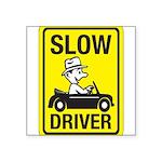 Slow Driver 8 Square Sticker 3