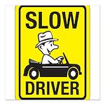 Slow Driver 8 Square Car Magnet 3