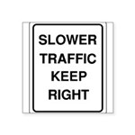 Slower Traffic 10 Square Sticker 3