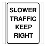 Slower Traffic 10 Square Car Magnet 3