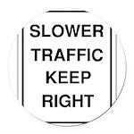 Slower Traffic 10 Round Car Magnet