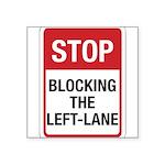 Stop Blocking 8 Square Sticker 3