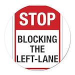 Stop Blocking 8 Round Car Magnet