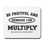 BE FRUITFUL AND MULTIPLY Mousepad