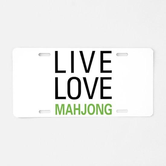 Live Love Mahjong Aluminum License Plate
