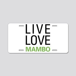 Live Love Mambo Aluminum License Plate