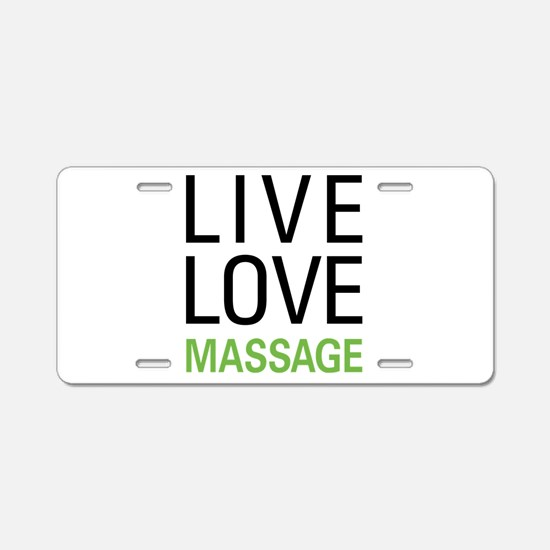 Live Love Massage Aluminum License Plate