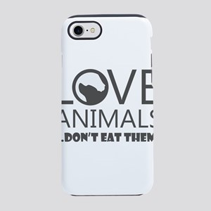 love animals don't eat the iPhone 7 Tough Case