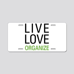 Live Love Organize Aluminum License Plate