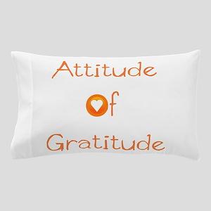 Attitude of Gratitude Pillow Case